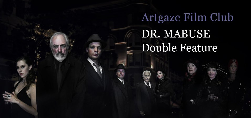 Dr. mabuse (2013), artgaze film club, double feature