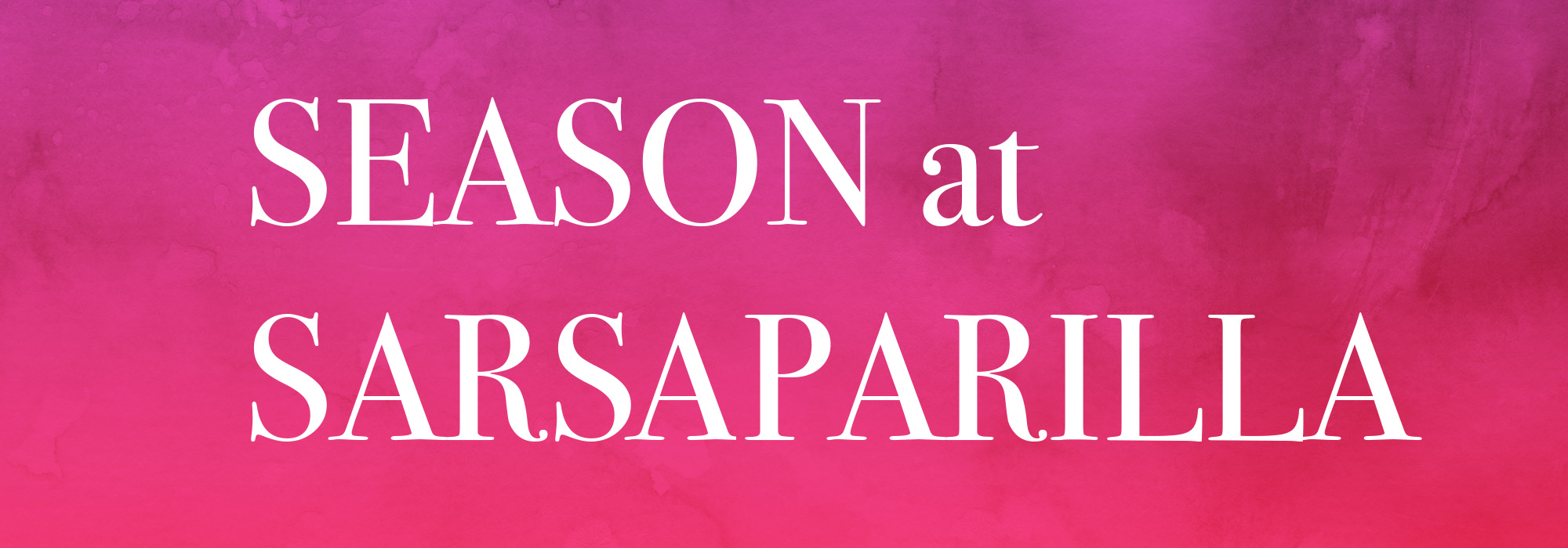 season at sarsaparilla web banner