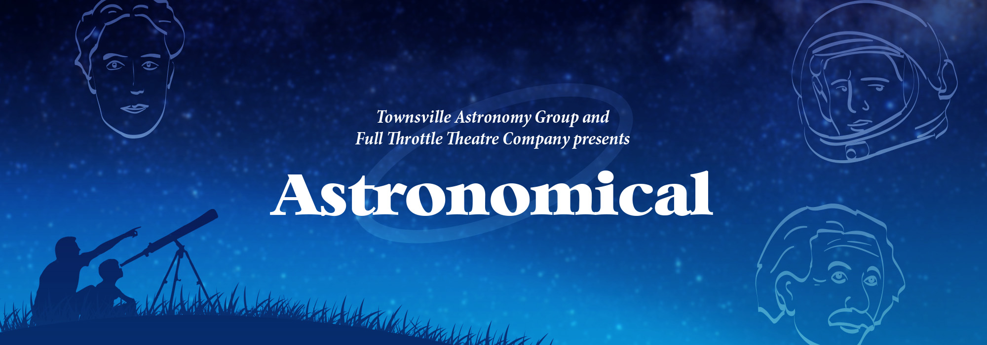 Astronomical - Full Throttle Theatre Production