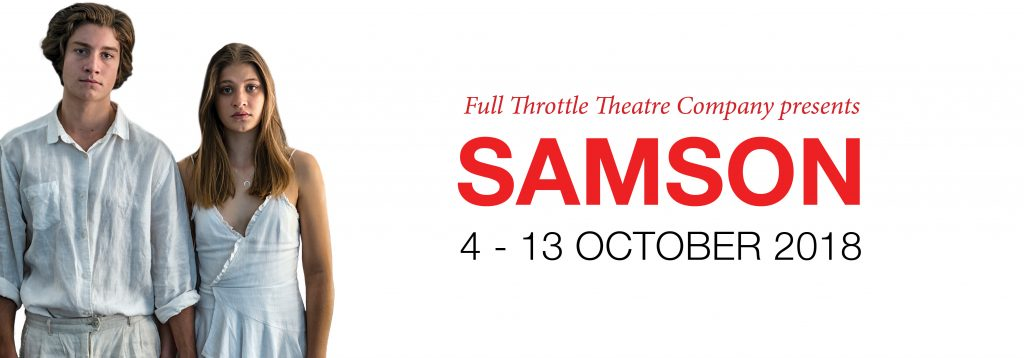 Full Throttle Theatre Company presents: Samson - 4-13 October 2018