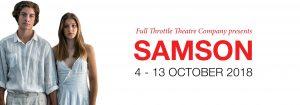 Full Throttle Theatre Company presents: Samson - 4-13 October 2018