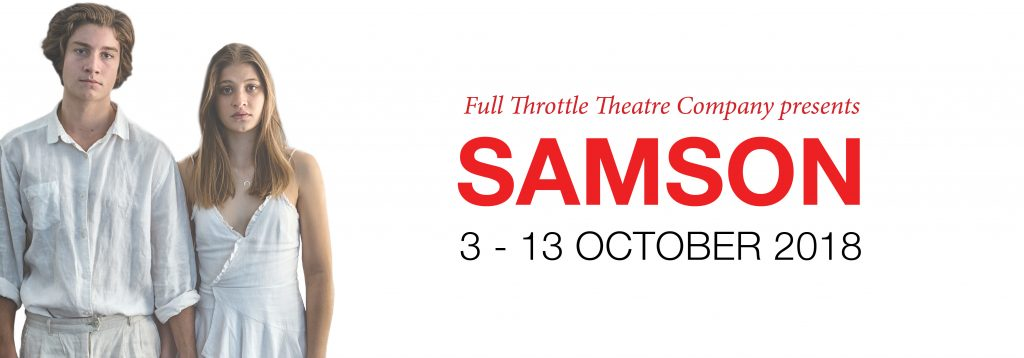 Full Throttle Theatre Company presents: Samson - 3-13 October 2018