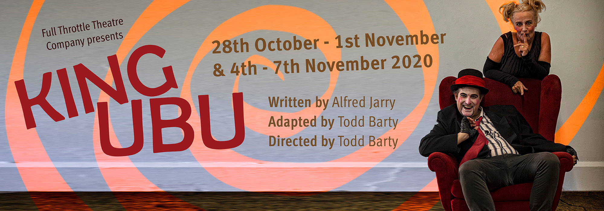 King Ubu - 28th October - 1st November and 4-7th November 2020